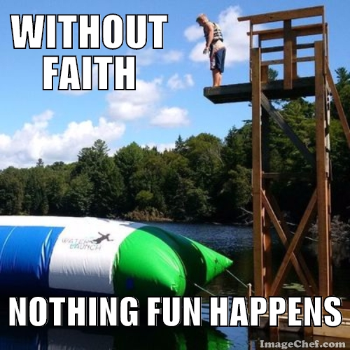 Without Faith, Nothing Fun Happens