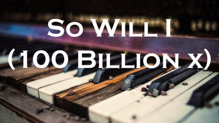 So Will I 100 Billion X