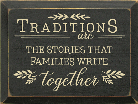 Traditions are the Stories that Families Write Together